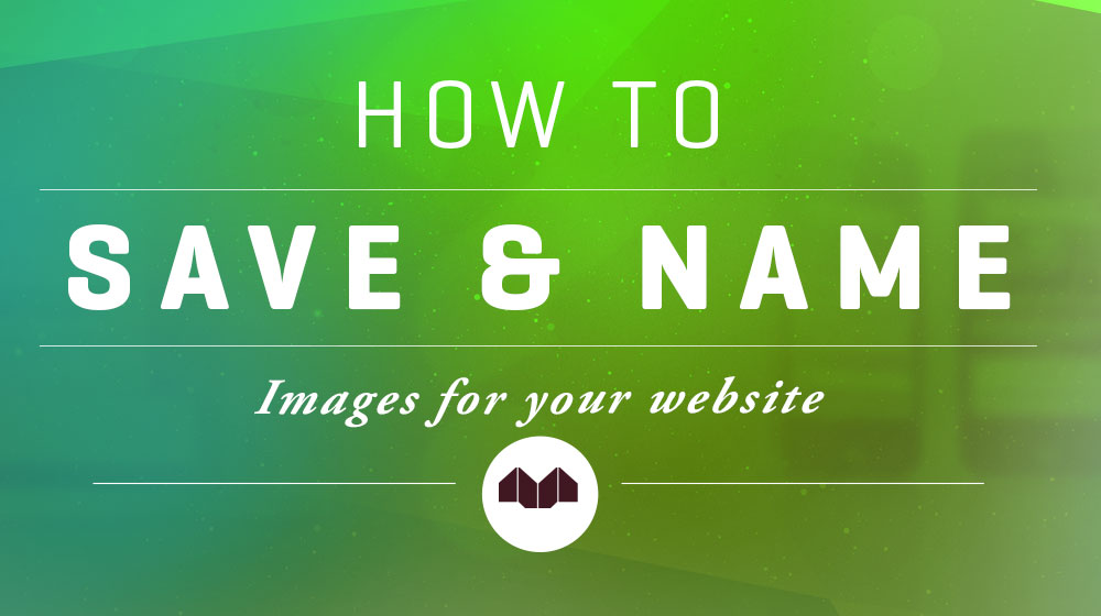 How To Save and Name Images for Your WordPress Website